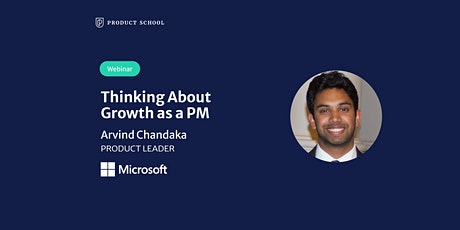 Webinar: Thinking About Growth as a PM by Microsoft Product Leader tickets