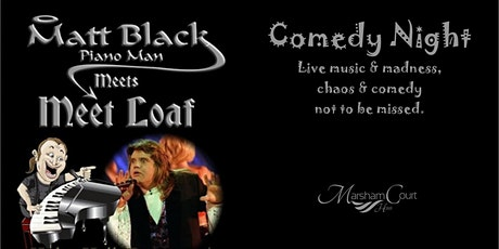 Matt Black Piano Man meets Meet Loaf tickets
