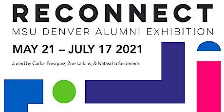 Reconnect: MSU Denver Alumni Exhibition Opening Reception tickets