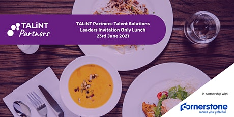 TALiNT Partners Talent Solutions - Invitation Only Lunch tickets