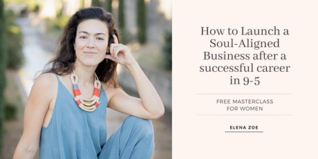How to launch a soul-aligned business after a successful career in 9-5 tickets