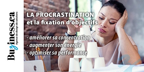 La procrastination et la fixation des objectifs tickets