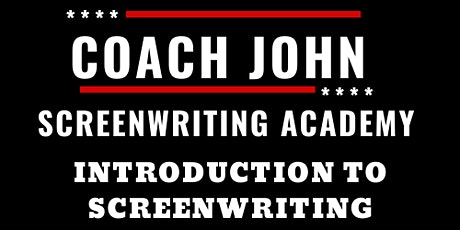 Coach John Screenwriting Academy: Introduction To Screenwriting tickets