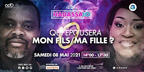 "[RÉUNION FAMIRAF] HADASSA-JO : ""Qui épousera mon fils/ma fille ?"" tickets"