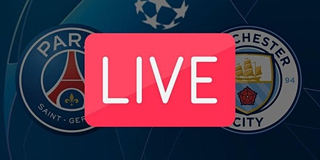 LIVE@!.Manchester City - PSG in. Dirett Live tickets