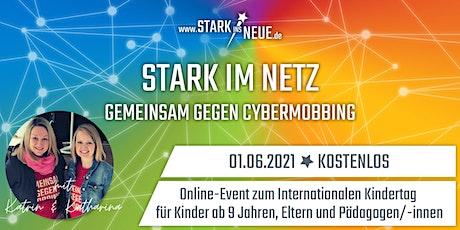 Stark im Netz - Gemeinsam gegen Cybermobbing *Eltern/Pädagogen* Tickets