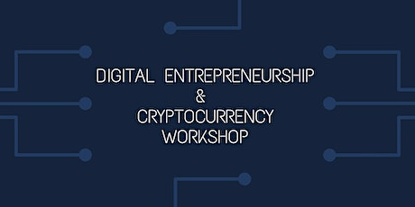 Virtual Event: Digital Entrepreneurship & Cryptocurrency Workshop - May 26 tickets