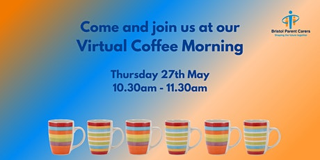 Bristol Parent Carers - May 2021 Virtual Coffee Morning tickets