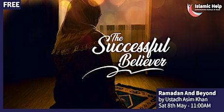 Ramadan And Beyond -  The Successful Believer Series tickets