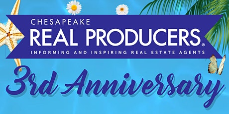 Chesapeake Real Producers 3rd Anniversary Party (Agent/Broker RSVP only) tickets