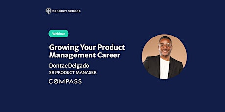 Webinar: Growing Your Product Management Career by Compass Sr PM tickets