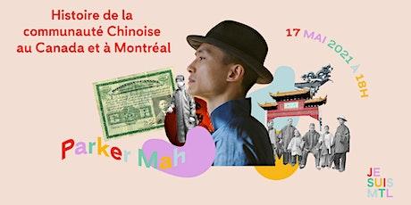 Histoire abrégée de la communauté Chinoise au Canada et à Montréal billets