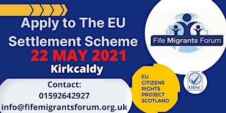 Free support with The  EU Settlement Scheme application -  Kirkcaldy tickets