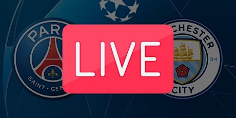 UCL@!.Manchester City - PSG in. Dirett Live tickets
