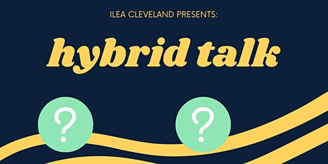 ILEA Cleveland Presents: Hybrid Talk tickets