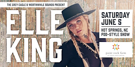 ELLE KING: Pod Show at Paint Rock Farm (Hot Springs, NC) tickets
