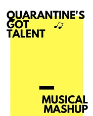 Quarantine's Got Talent Musical Mashup! tickets