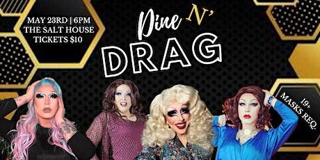 Dine N' Drag at The Salt House! tickets