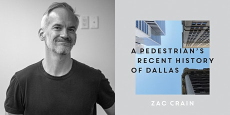 A Pedestrian´s  Recent History of Dallas by Zac Crain tickets