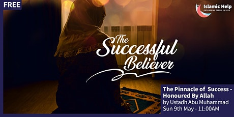 The Pinnacle of Success, Honoured by Allah - The Successful Believer Series tickets