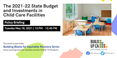 The 2021-22 State Budget and Investments in Child Care Facilities tickets