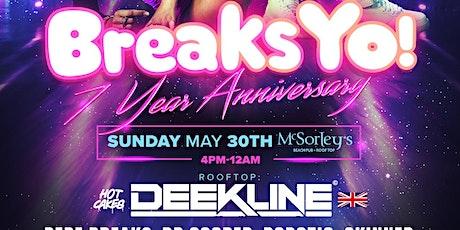Breaks Yo! 7 Year Anniversary w Deekline (UK) tickets