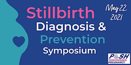 Stillbirth Diagnosis and Prevention Symposium tickets
