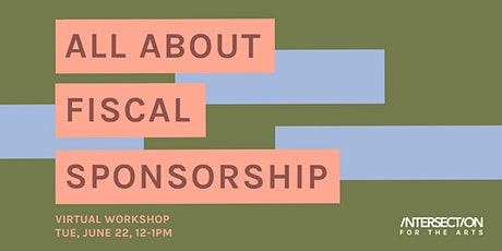 All About Fiscal Sponsorship tickets