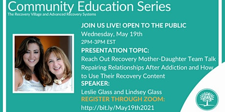 Community Education Series: Reach Out Recovery Mother Daughter Team Talk tickets