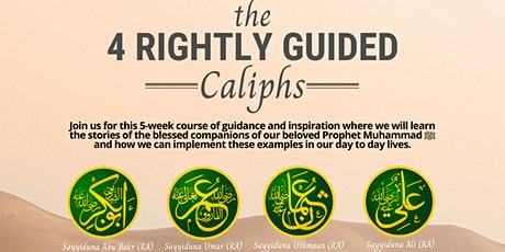 The 4 Rightly Guided Caliphs | 5 Weeks | starting Tue 25th May tickets