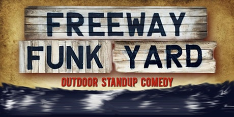 Freeway Funk Yard - Outdoor Standup Comedy - June 5th tickets