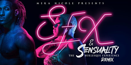 Sex and Sensuality®: The Burlesque Show Experience Remix tickets