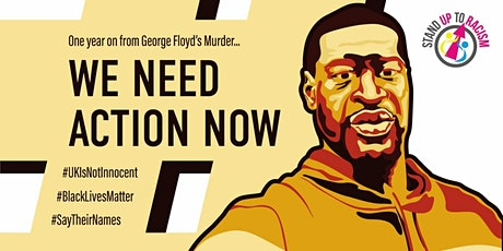 1 Year On From George Floyd's Murder - We Need Action Now tickets