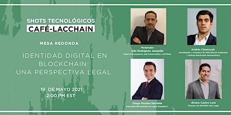 Café LACChain, Mesa redonda: Identidad Digital en blockchain. Tickets