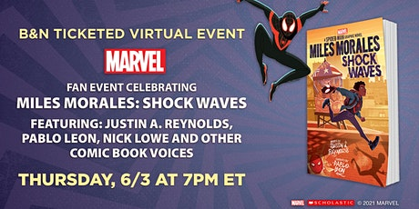 B&N Virtually Presents: A Marvel Fan Event for MILES MORALES: SHOCK WAVES! tickets