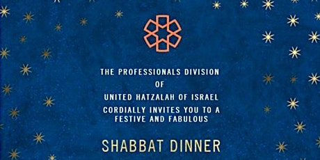 The Professionals Division of  United Hatzalah  Shabbat Dinner tickets