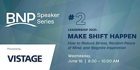 Speaker Series Vistage #2: Make Shift Happen tickets