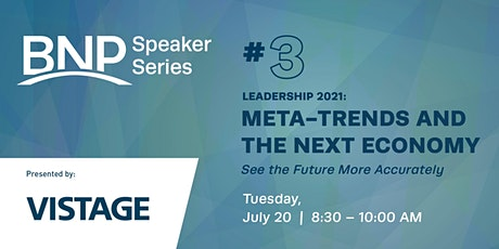 Speaker Series Vistage #3: Meta-Trends and the Next Economy tickets