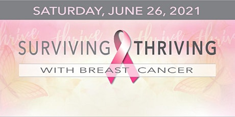 2021 Surviving & Thriving Breast Cancer Symposium tickets