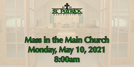 St. Patrick Church Mass, Monday, May 10 at 8:00am tickets