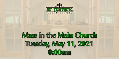 St. Patrick Church Mass, Tuesday, May 11 at 8:00am tickets