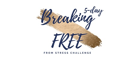 5-day Breaking Free from Stress Challenge tickets