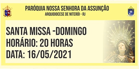PNSASSUNÇÃO CABO FRIO - SANTA MISSA - DOMINGO - 20 HORAS - 16/05/2021 ingressos