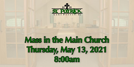 St. Patrick Church Mass, Thursday, May 13 at 8:00am tickets