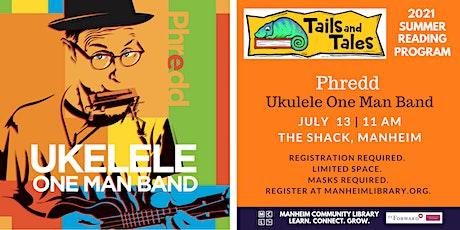 Phredd - One Man Ukulele Band tickets