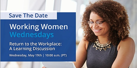 Working Women Wednesday - Return to the Workplace tickets