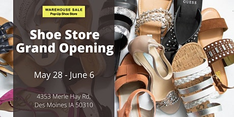 Warehouse Sale Pop-Up Shoe Store Grand Opening! Des Moines, IA tickets