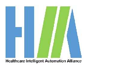 Healthcare Intelligent Automation Alliance Quarterly Expo tickets