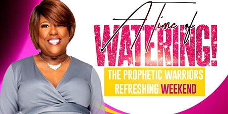 The Prophetic Warriors Refreshing Weekend tickets