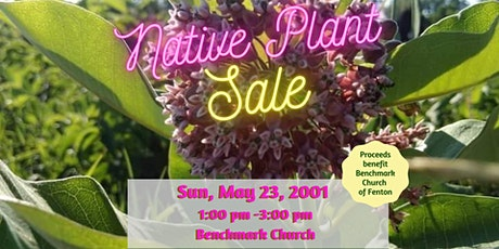 Native Plant Sale @ Benchmark Church of Fenton tickets